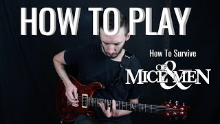 How To Play: How To Survive - Of Mice and Men - Tyler Pace (w/tabs)