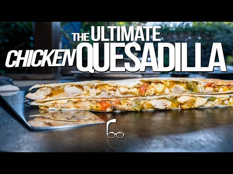 THE ULTIMATE CHICKEN QUESADILLA   SAM THE COOKING GUY 4K