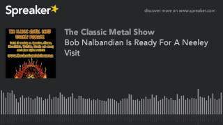 Bob Nalbandian Is Ready For A Neeley Visit
