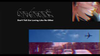 No Rome - Don't Tell Em (Loving Like No Other)