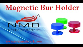 Magnetic Bur Holder from Nexus Medodent (NMD)