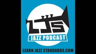 LJS Podcast Episode 58: How to Use Triads to Improve Your Jazz Improvisation