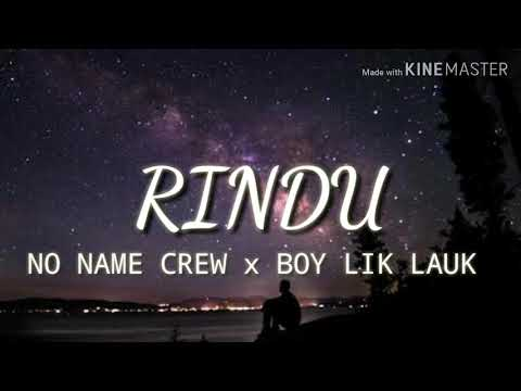 Boy lik-lauk crew x no name crew x cmrc_-_( RINDU )_-_officiall video