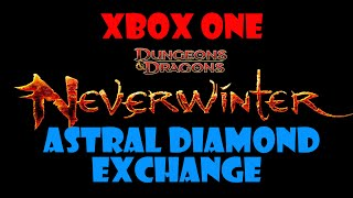 Neverwinter Xbox One - Astral Diamond Exchange