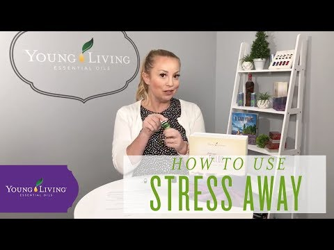 how-to-use-stress-away-essential-oil-|-young-living-essential-oils