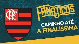 DE OLHO NO CANECO! A trajetória do #FanáticosMengão até a GRANDE FINAL!