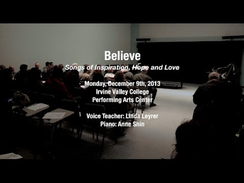 "Irvine Valley College Music Department, Advanced Voice Class presents ""Believe"""