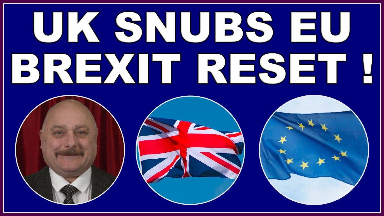 UK rejects EU attempt at Brexit 'Reset'! (4k)