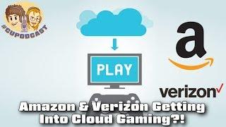 Amazon & Verizon Getting into Cloud Gaming