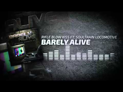Barely Alive - Rifle Blow Kiss ft. Soultrain Locomotive