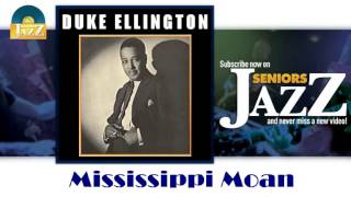 Duke Ellington - Mississippi Moan (HD) Officiel Seniors Jazz