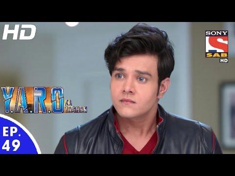 Y.A.R.O Ka Tashan - यारों का टशन - Episode 49 - 30th September, 2016