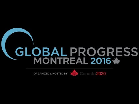 Global Progress meeting, hosted by Canada 2020 in Montreal, 2016
