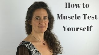 how to muscle test yourself aka applied kinesiology