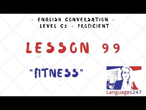 Lesson 99 Learn English - Fitness - Comparatives and Superlatives