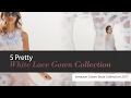 5 Pretty White Lace Gown Collection Amazon Gown Style Collection 2017