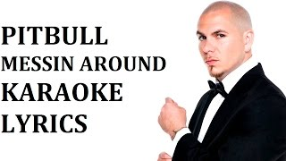 pitbull messin around feat enrique iglesias karaoke cover lyrics