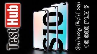 Składany Samsung Galaxy Fold za 10 000 PLN? Galaxy S10 już dostępny w przedsprzedaży