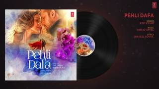 Atif Aslam  Pehli Dafa Song Full Audio   Ileana D'Cruz   Latest Hindi Song 2017   T Series   YouTube