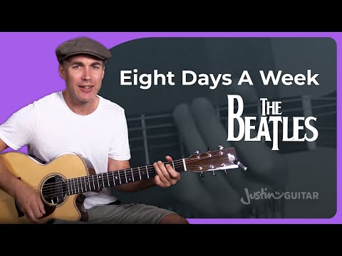 The Beatles - Eight Days A Week Guitar Lesson Tutorial - JustinGuitar