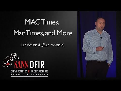 MAC Times, Mac Times, and More - SANS Digital Forensics & Incident Response Summit 2017