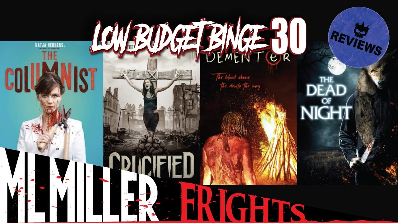 Low Budget Binge Looks at CRUCIFIED! THE DEAD OF NIGHT! THE COLUMNIST! & DEMENTER!