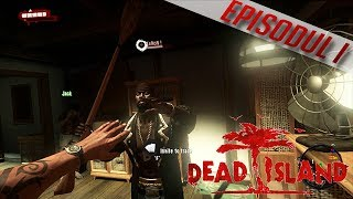 Dead Island Co-Op Gameplay/Walkthrough - Episodul 1 [PC/HD/RO]