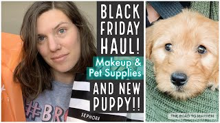 We Got A New Puppy! + Black Friday Haul! // Makeup & Pet Stuff // The Road to Mayhem