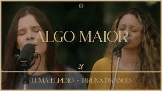 Algo Maior (feat. Luma Elpidio & Bruna Branco) - Ao Vivo | @Le Music