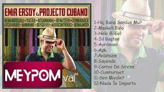 Emir Ersoy & Projecto Cubano feat. Ayça Varlıer- Sil Baştan (Official Audio)