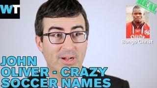 CRAZY SOCCER NAMES with John Oliver! | What's Trending Now