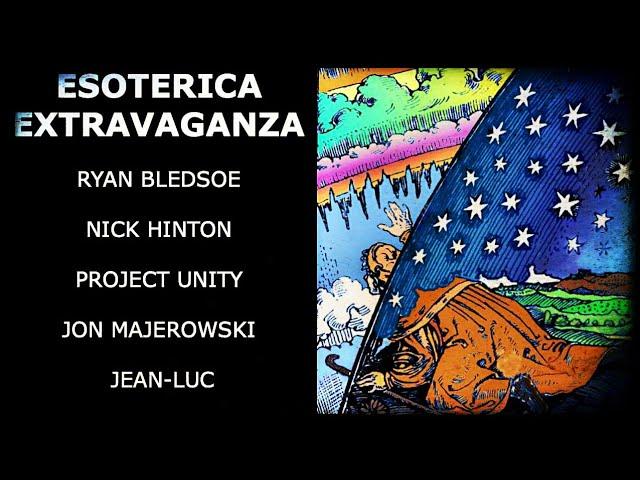 Esoterica Extravaganza with Ryan Bledsoe, Nick Hinton, Jon Majerowski & Jean-Luc