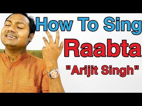 "How to Sing Raabta - Arijit Singh ""Bollywood Singing Lessons/Tutorials"" By Mayoor"