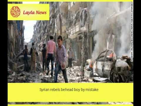 Syrian rebels behead boy by mistake |  By : CNN