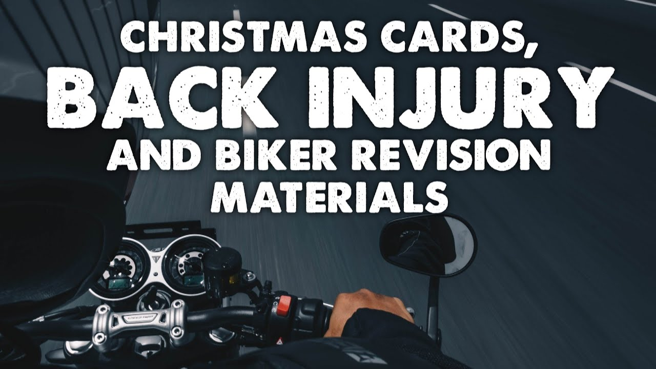 53. Christmas Cards, Back Injury and Biker Revision Materials - YouTube
