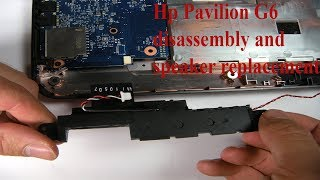hp pavilion g6 disassembly and replace speaker full tutorial