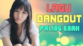 Download LAGU DANGDUT 2019 Paling Enak Didengar Waktu Kerja Maupun Santai