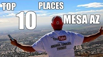 10 best places to visit in Mesa Arizona