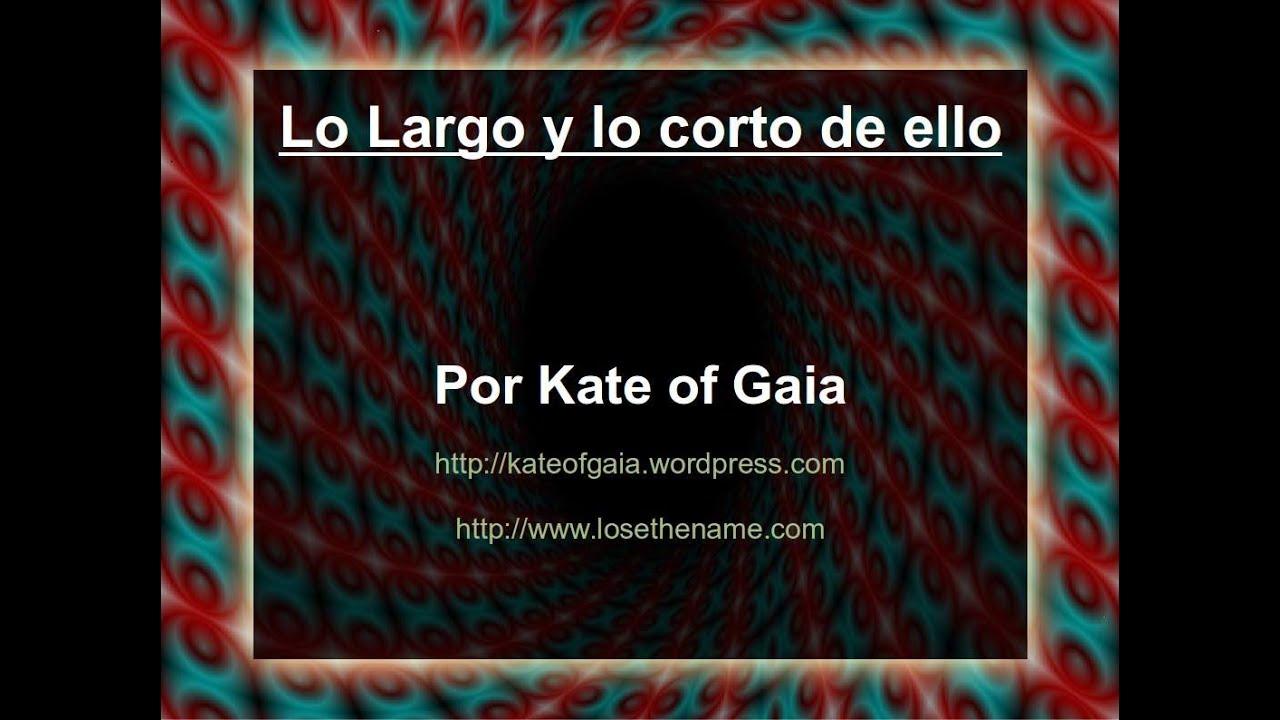 Lo largo y lo corto de ello. Kate of Gaia. Ley Natural