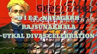 Utkal Divas-2019 observing @ DIET,NAYAGARH,RSK