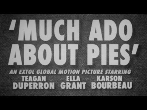 'MUCH ADO ABOUT PIES'