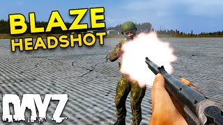 Moving Blaze Headshot - DayZ Standalone