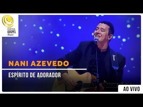Nani Azevedo - Espirito de Adorador - DVD Excelência