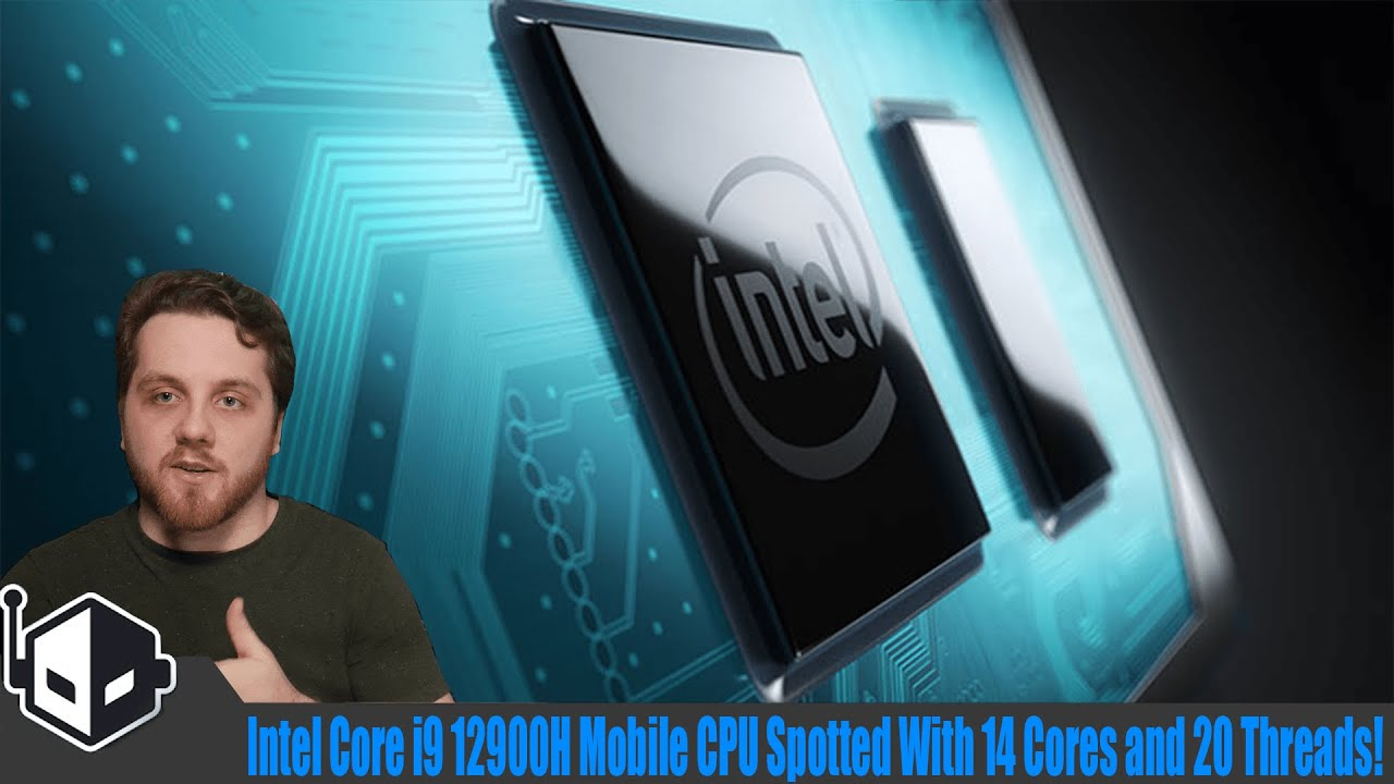 The Intel Core i9-12900H Alder Lake-P Laptop CPU Spotted With 14 Cores and 20 Threads! - WccftechTV
