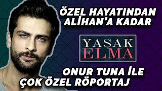 Özel Hayatından Alihan'a Kadar.. Onur Tuna ile Çok Özel Röportaj!