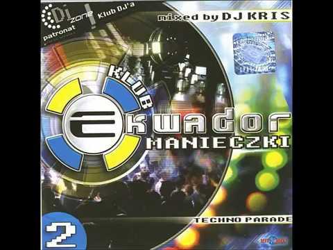 Klub Ekwador Manieczki vol. 2 Mixed by Dj Kris [Hit'n'Hot Music]
