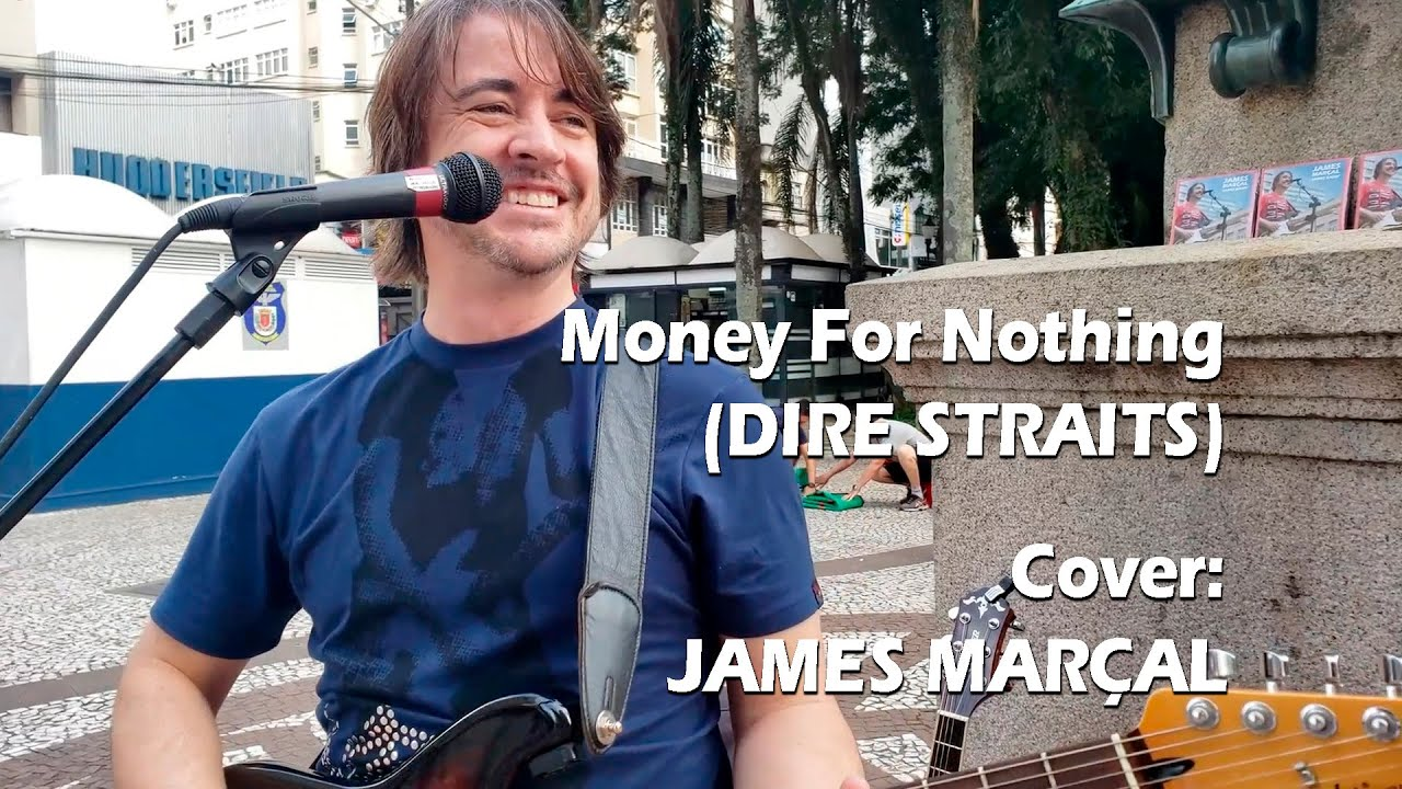 Money For Nothing (Dire Straits) Cover: James Marçal