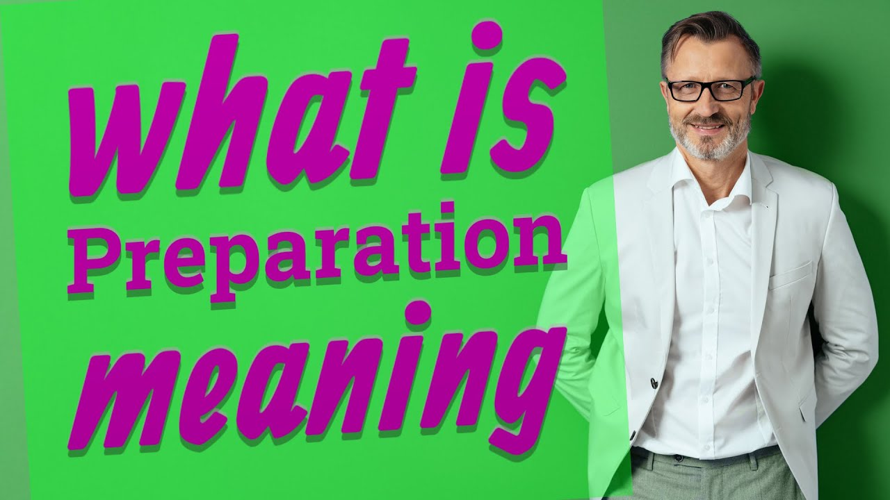 Preparation Meaning Of Preparation Youtube