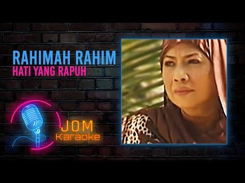 Rahimah Rahim - Hati Yang Rapuh (Official Music Karaoke)