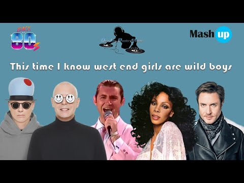 This time I know west end girls are wild boys-D.Summer-Pet Shop Boys-Duran Duran-Paolo Monti mashup